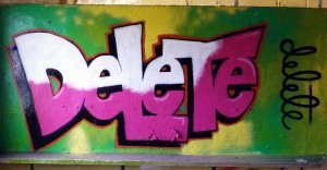 "The word ""Delete"" as grafitti"